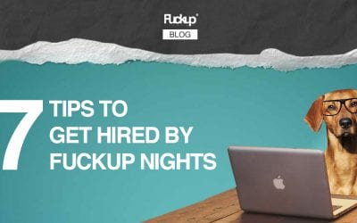 7 Tips to get hired by Fuckup Nights