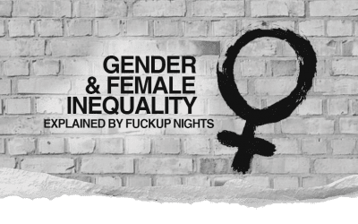 Gender and ​female​ inequality: explained by Fuckup Nights
