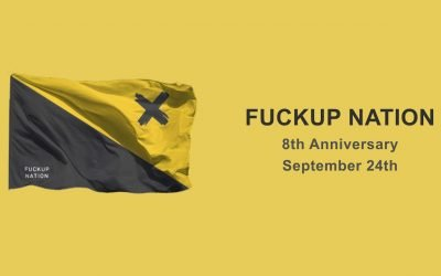 Fuckup Nation: Our 8th Anniversary